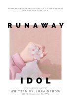 runaway idol / cha eunwoo astro ✔ by imrainebow