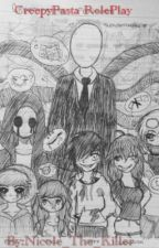 CreepyPasta Roleplay  by Nicole_The_Killer