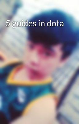 5 guides in dota