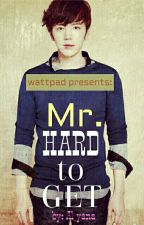 Mr. Hard To Get  (ON-HOLD) by Ate_Author