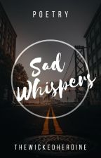 Sad Whispers by TheWickedHeroine