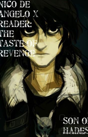 Nico Di Angelo x reader: the taste of revenge - Cheshire Cat