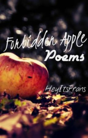 Forbidden Apple (Poems) by HeyItsFrans