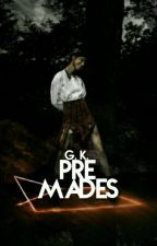 Premades by GraphicsKingdom