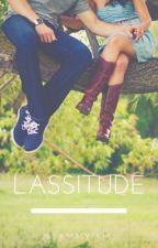 Lassitude  •3rd Book by Sammyiams