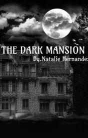 """""""The Dark Mansion"""" by Natalie_Hiddleston"""