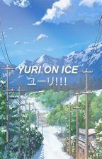 YURI!!! ON ICE ONESHOTS by jadakko