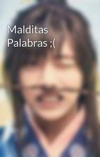 Malditas Palabras ;( by AbiihDeShipersBts