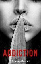Addiction by WoahAneeq