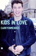 Kids in Love || Nederlands by carryonmendes