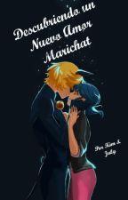 Descubriendo Un Nuevo Amor //Marichat// by julissahernande1725