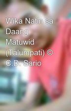 Wika Natin sa Daang Matuwid (Talumpati) © C.D. Sario by ChristianSario