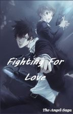 Fighting For Love - Psycho Pass FanFic by The-Angel-Saga