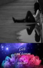 Geh und komm nie wieder (Izzi &Dner) by Sleepy_eyes_at_night