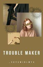 Trouble Maker by _skyswirlmyg