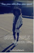 BuSy people~{SEQUEL to People change} by michellebelit