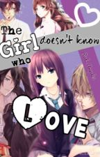 The Girl Who Doesn't Know Love by Red_Angel25