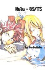 Nalu - OS/TS (Fairy Tail) by FanDeNalu