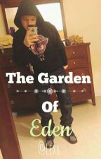 The Garden Of Eden(Completed) by _PrincessLexx