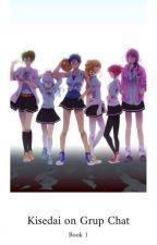 kisedai on grup chat : book 2 by nanodayo-san
