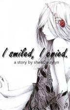 I smiled, I cried. [One-shot] by sheisDaisylyn