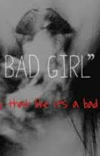 My Bad Girl! by TaliaNayla