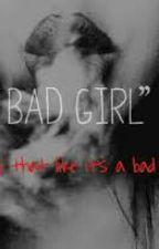 My Bad Girl! by TaliaNayla