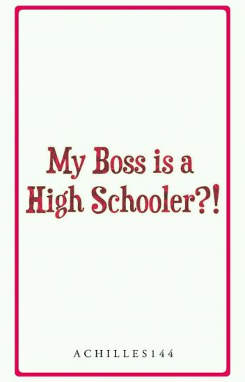 My Boss is a High Schooler?!