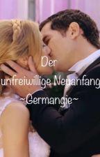 Der unfreiwillige Neuanfang ~Germangie~ *Pausiert* by Kanina2206
