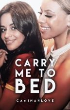 Carry Me To Bed (Wattys2017) by CaminahLove