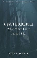 Unsterblich: Plötzlich Vampir? by Nyxcheen