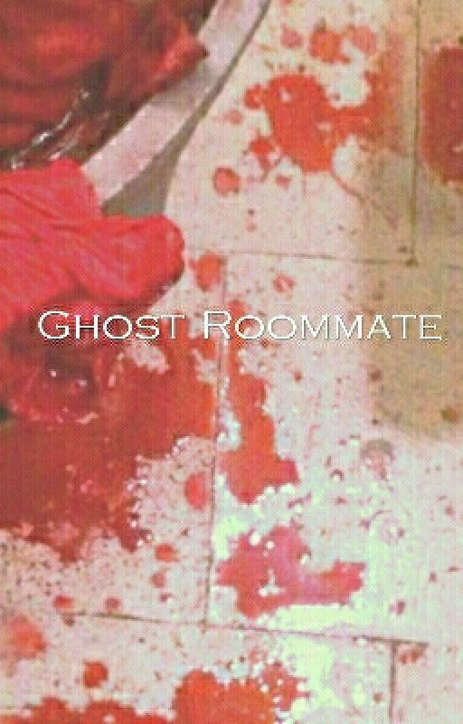 Ghost Roommate by LittleWriterSarah