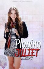 Playing Juliet by bluemellowjello