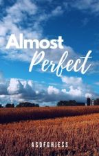 Almost Perfect by asdfghjess