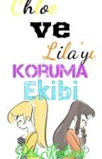Chloe ve Lila'yı Koruma Ekibi by Peri_Kralicesi