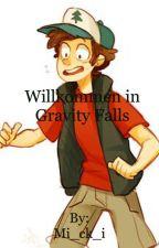 Willkommen in Gravity Falls by Mi_ck_i