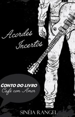 Acordes Incertos by SineiaRangel