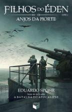 Filhos do Éden: Anjos da Morte - vol. 2 by EricGoT