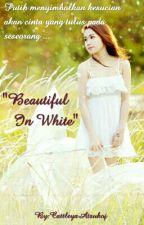 Beautiful In White by CattleyaAtsuko