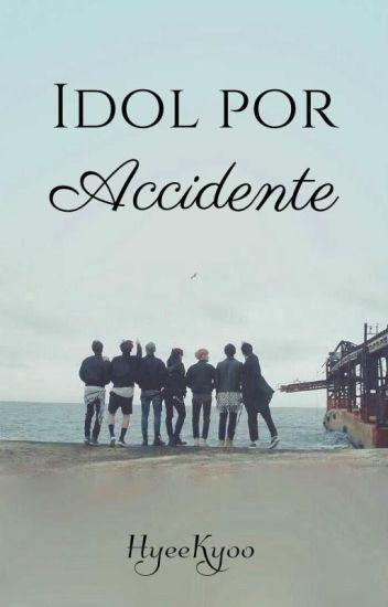 Idol por accidente   BTS © Editando