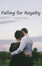 Falling for Royalty by NadiaStrydom