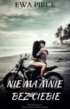Nie ma mnie bez ciebie (zawieszone) by EwaPirce