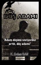DÜŞ ADAMI by erdmcan