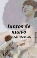 Juntos de nuevo [MyungYeol] by MichelleVidalAlcudia
