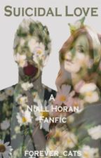 Suicidal Love ~Niall Horan Fan fiction by forever_cats
