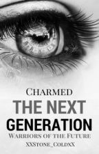 CHARMED: THE NEXT GENERATION (BOOK 3) by XxStone_ColdxX
