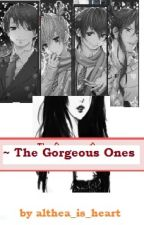 The Gorgeous Ones by althea_is_heart