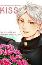 KISS -Haikyu!! Fanfic Series by karasuhibari