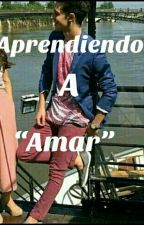 "Aprendiendo A ""Amar""(Ruggarol)(HOT) by purolutteo"