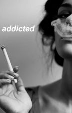 addicted by bitchesreplying